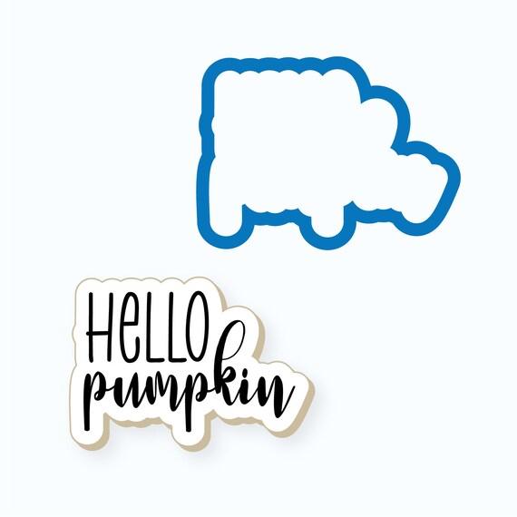 Thanksgiving Cookie Cutter | Hello Pumpkin Cookie Cutter | Thanksgiving Plaque Cookie Cutter | Hello Pumpkin | Halloween Cookie Cutter
