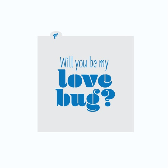 Valentine's Cookie Stencil | Will You Be My Love Bug Stencil | Cookie Stencil | Valentines Cookie Stencil | Craft Stencil | FrostedCo
