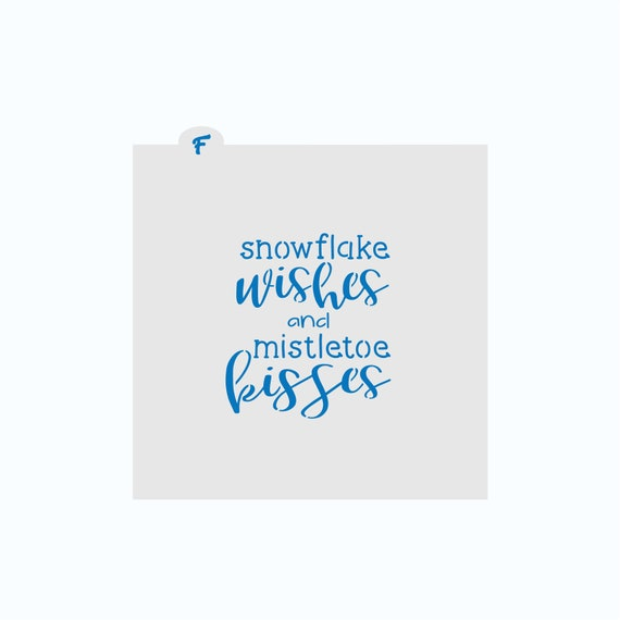 Christmas Stencil | Snowflake Wishes and Mistletoe Kisses Cookie Stencil | Stencil | Winter Cookie Stencil | Craft Stencil