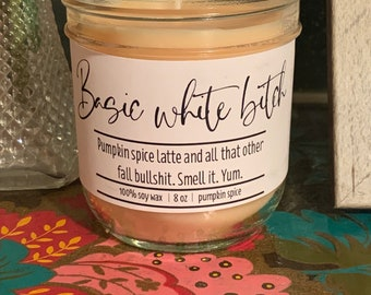 Basic White Bitch Jar Candle Pumpkin Spice Fall Harvest - 8oz Funny Candles