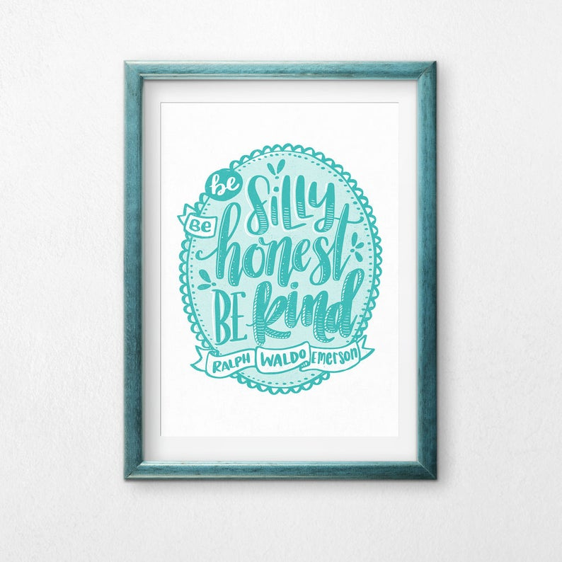 Printable Art Be Silly Be Honest Be Kind Ralph Waldo image 0