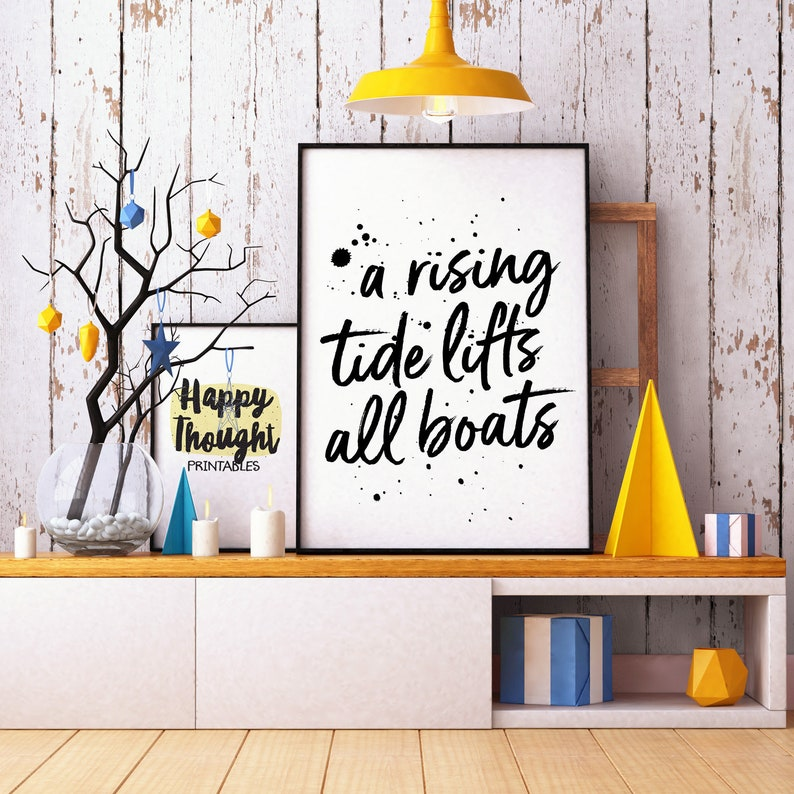 Printable Art A Rising Tide Lifts All Boats Inspirational image 0