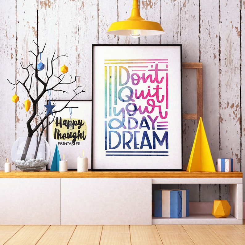 Printable Art Don't Quit Your Daydream Inspirational image 0