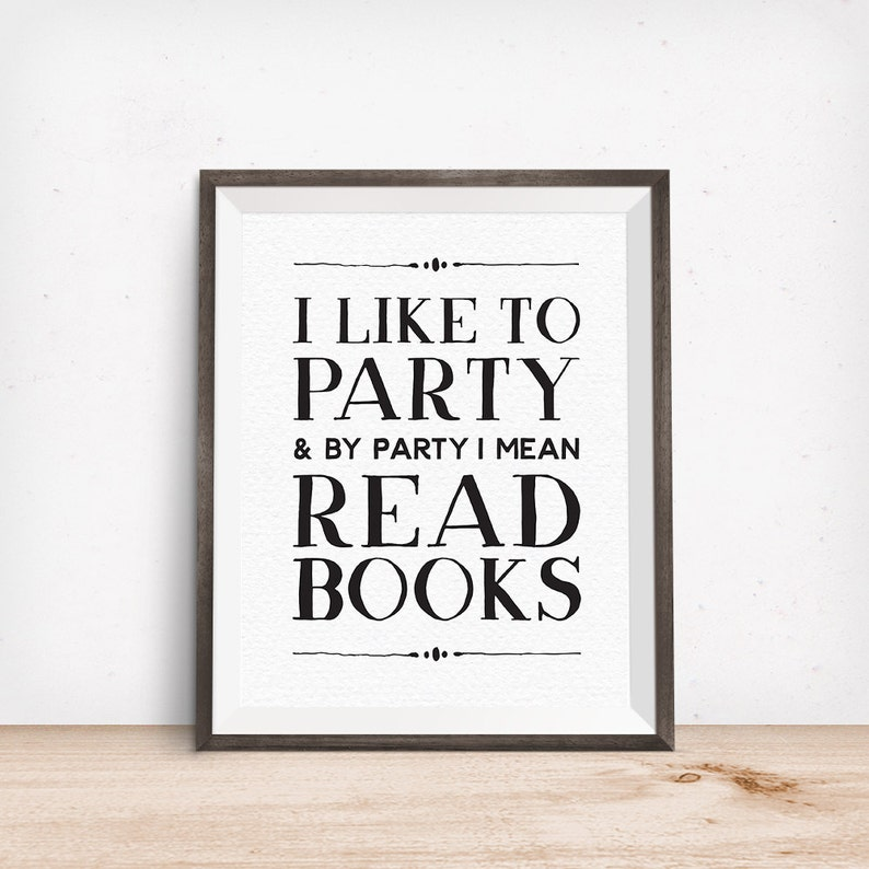 Printable Art I Like to Party & By Party I Mean Read Books image 0