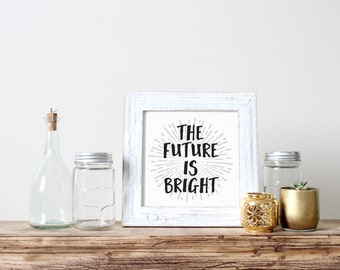 Printable Art, Inspirational Quote, The Future is Bright, Motivational Print, Typography Print, Quote Art, Digital Download Art Printable