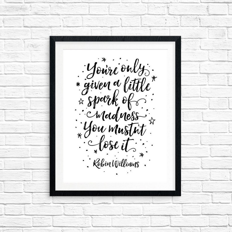 Printable Art You're only given a little spark of image 0