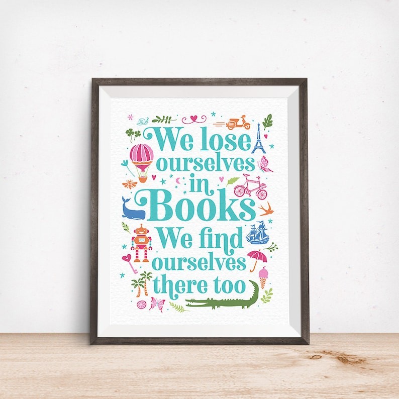 Printable Art We Lose Ourselves in Books We Find Ourselves image 0
