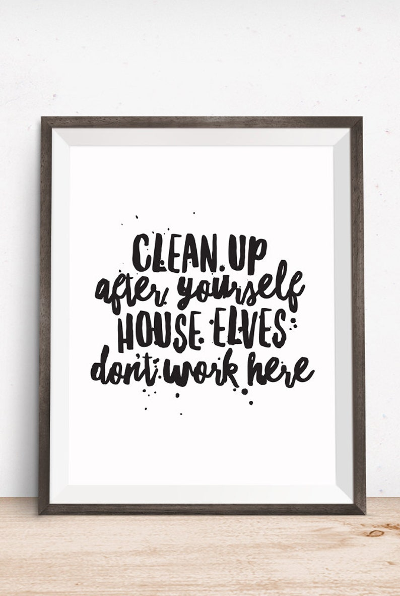 Printable Art Motivational Quote Clean Up After Yourself Etsy