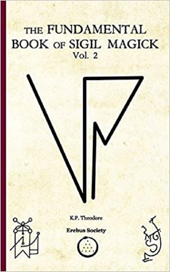 The Fundamental Book of Sigil Magick Vol.2