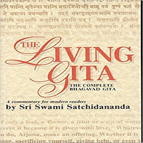 The Living Gita: The Complete Bhagavad Gita, A Commentary for Modern Readers