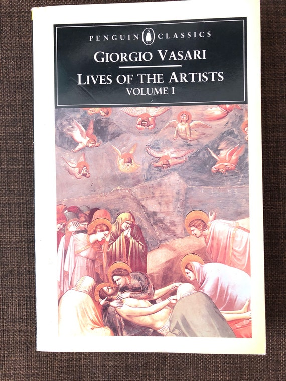 Lives Of The Artists: Volume ! - Georgio Vasari