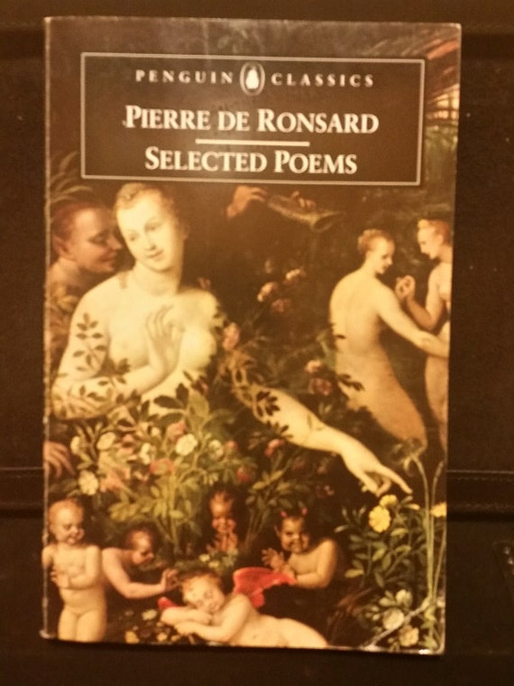 Selected Poems (Penguin Classics) Paperback – October 29, 2002 by Pierre de Ronsard  (Author), Malcolm Quainton (Translator),