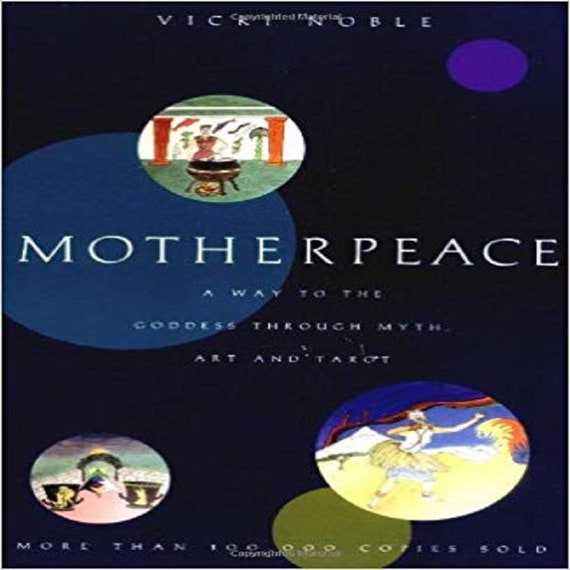 Motherpeace: A Way to the Goddess Through Myth, Art, and Tarot (Revised)