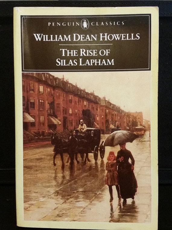 The Rise of Silas Lapham (Penguin Classics) 0th Edition by William Dean Howells (Author), Kermit Vanderbilt (Introduction)