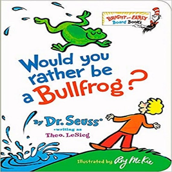 Would You Rather Be a Bullfrog? ( Bright & Early Board Books(tm) )