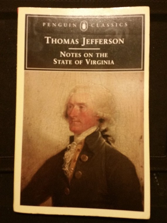 Notes on the State of Virginia (Penguin Classics) annotated edition Edition by Thomas Jefferson