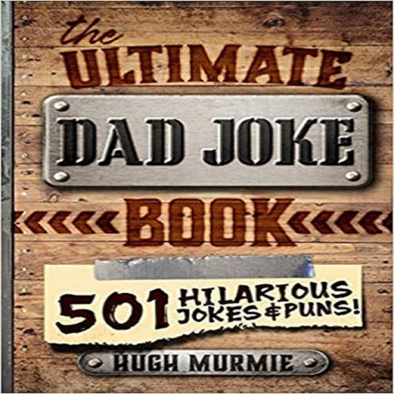 The Ultimate Dad Joke Book: 501 Hilarious Puns, Funny One Liners and Clean Cheesy Dad Jokes for Kids ( Gifts for Dad #1 )