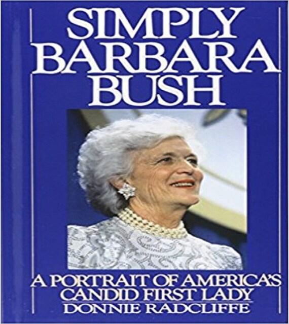 Simply Barbara Bush: A Portrait of America's Candid First Lady