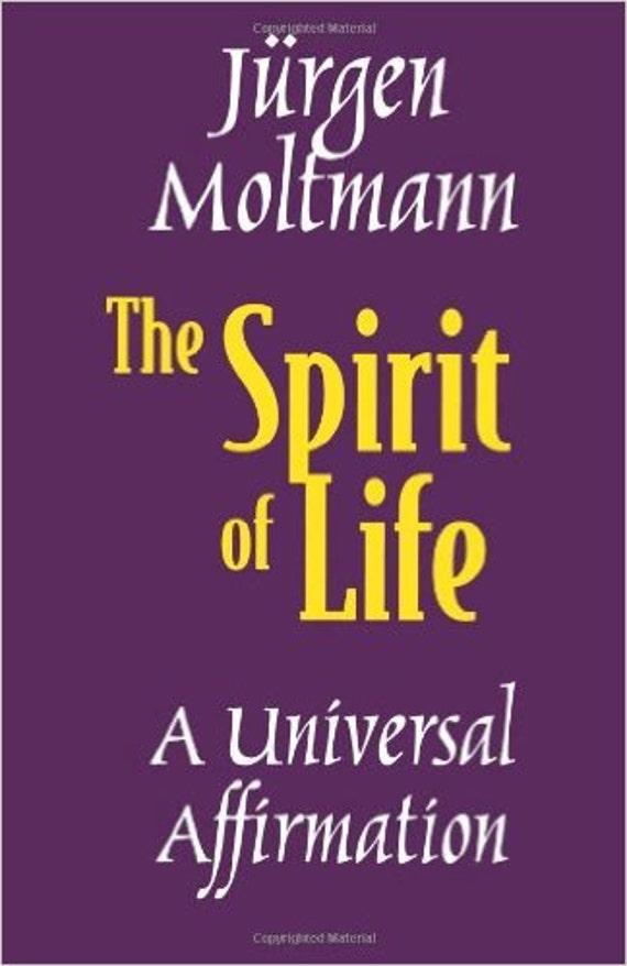 The Spirit of Life Paperback – January 1, 1992 by Jurgen Moltmann (Author)