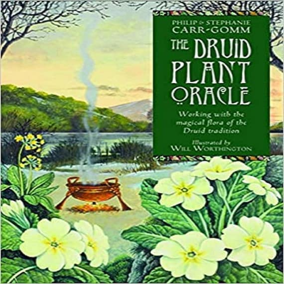 The Druid Plant Oracle: Working with the Magical Flora of the Druid Tradition [With Booklet]