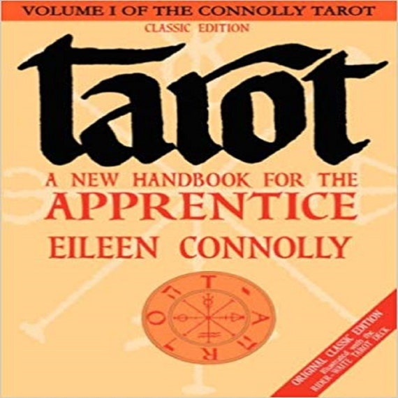 Tarot: A New Handbook for the Apprentice, Classic Edition (Classic) ( Connolly Tarot #0001 )