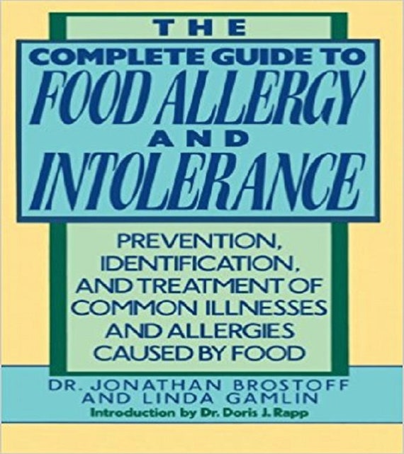 The Complete Guide to Food Allergy and Intolerance: Prevention, Identification, and Treatment of Common Illnesses and Allergies