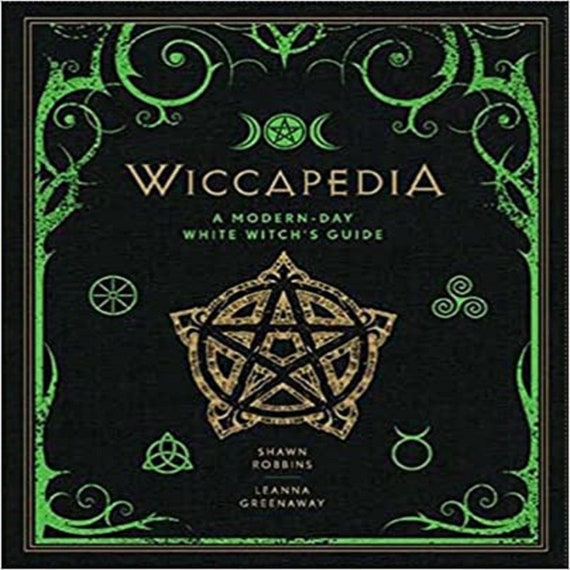 Wiccapedia: A Modern-Day White Witch's Guide (Volume 1) (The Modern-Day Witch)