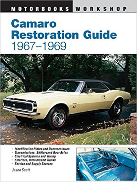 Camaro Restoration Guide, 1967-1969 (Motorbooks Workshop)