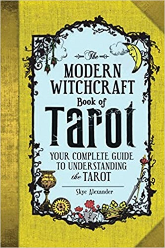 The Modern Witchcraft Book of Tarot: Your Complete Guide to Understanding the Tarot ( Modern Witchcraft )