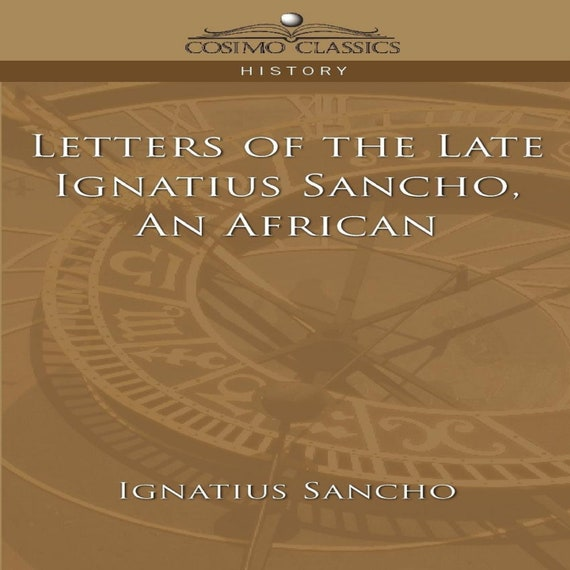 Letters of the Late Ignatius Sancho, an African P