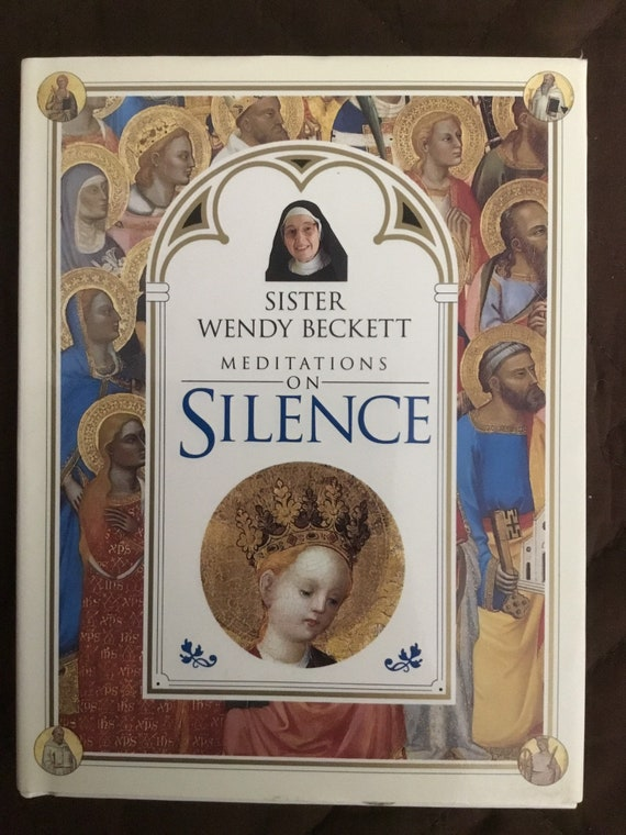 Meditations on Silence by Sister Wendy Beckett
