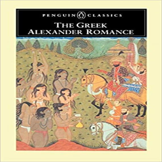The Greek Alexander Romance (Penguin Classics)
