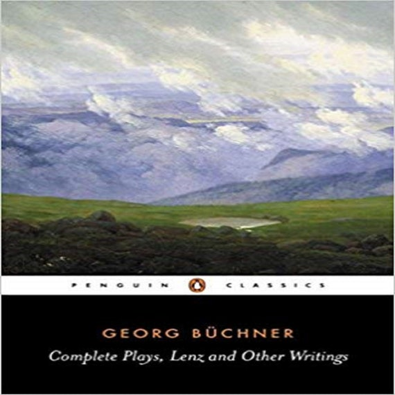 Complete Plays, Lenz, and Other Writings (Penguin Classics)