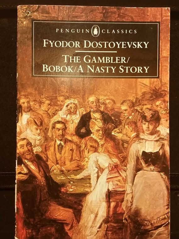 The Gambler / Bobok / A Nasty Story (Penguin Classics)