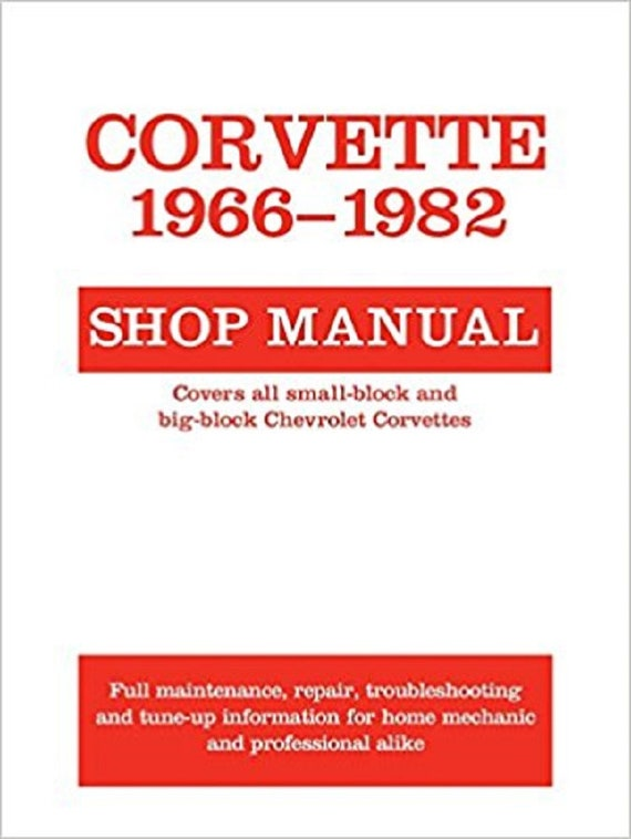 Corvette, 1966-1982: Shop Manual (Motorbooks Workshop)