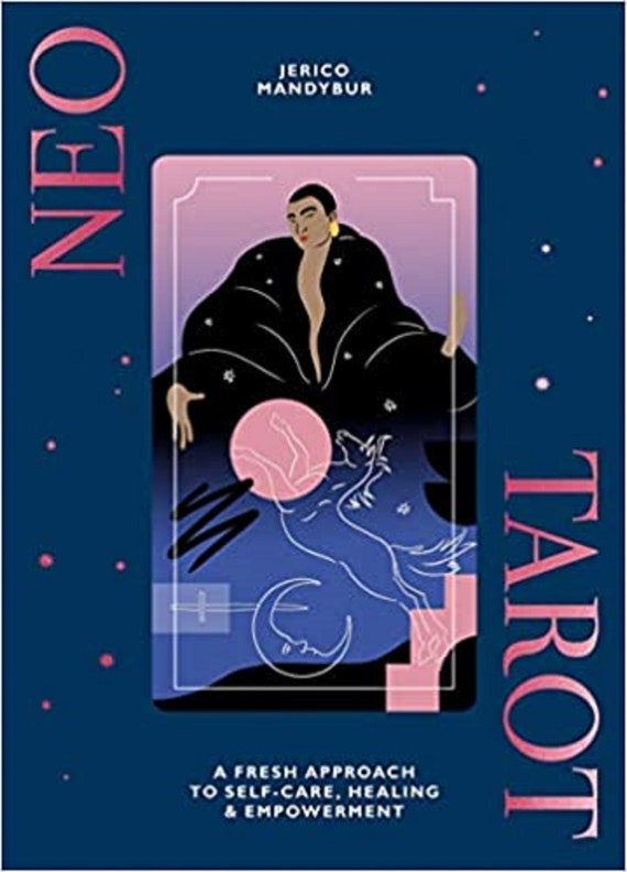 Neo Tarot: A Fresh Approach to Self-Care, Healing & Empowerment [With Tarot Cards]