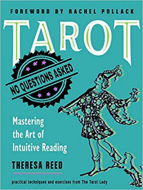Tarot, No Questions Asked: Mastering the Art of Intuitive Reading