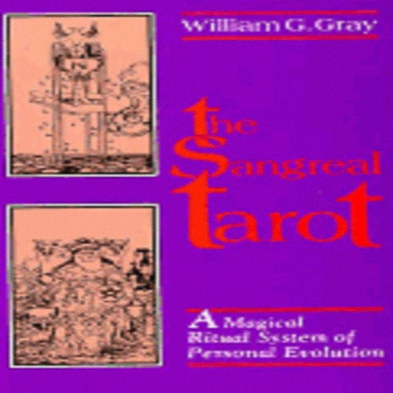 The Sangreal Tarot: A Magical Ritual System of Personal Evolution