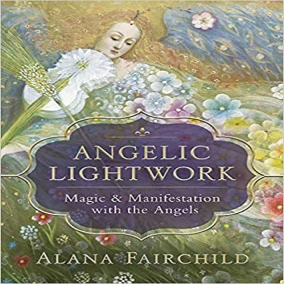Angelic Lightwork: Magic & Manifestation with the Angels