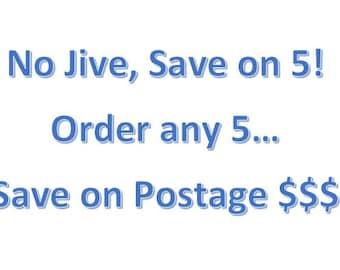 Save! Save! Save!  No Jive, Save on 5.  Choose any 5 OR make all 5 the same!