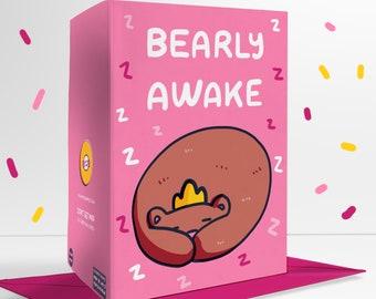 Bearly Awake Blank Greetings Card Cute Self Care