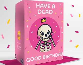 Have A Dead Good Birthday Punny Skeleton Greetings Card