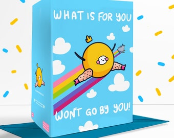 What Is For You Won't Go By You Blank Greetings Card