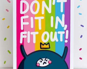Don't Fit In, Fit Out! High Quality A4 Or A3 Art Print