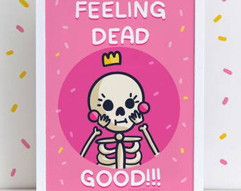Feeling Dead Good Pink High Quality A4 Or A3 Art Print Skeleton