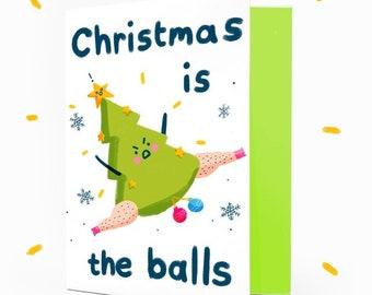 Christmas Is The Balls Christmas Tree Greetings Card