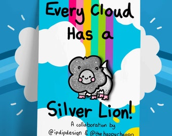 Every Cloud Has A Silver Lion! Positivity pin badge collaboration with IpDipDesign