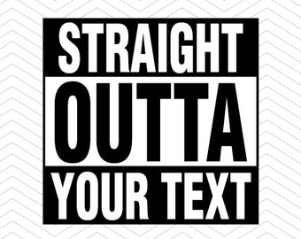 Straight Outta Cut File DXF SVG PNG eps vinyl decal Cricut Design, Silhouette studio, Sure Cuts A Lot, instant download