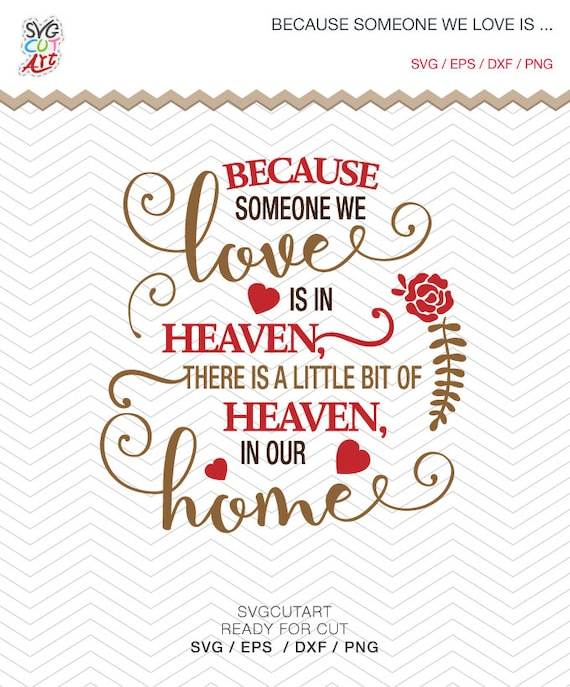 Because Someone We Love Is In Heaven Dxf Svg Png Eps Parent Etsy