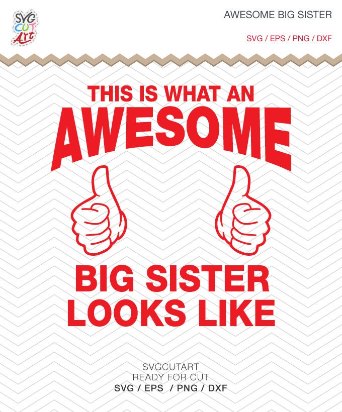 89916c3ad8 Awesome big sister SVG DXF PNG eps kid Vinyl this is what an